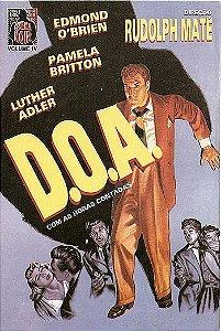 CINEMA NOIR VOL. IV - D.O.A.: COM AS HORAS CONTADAS