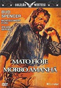 MATO HOJE MORRO AMANHÃ