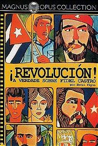 REVOLUCIÓN! - A VERDADE SOBRE FIDEL CASTRO