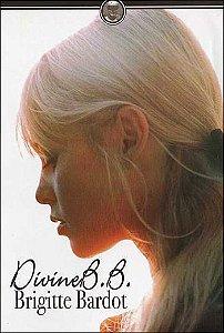 DIVINE B.B. - BRIGITTE BARDOT