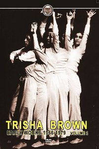TRISHA BROWN EARLY WORKS VOL.2