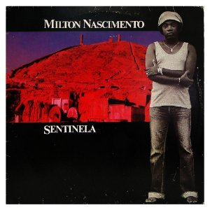 MILTON NASCIMENTO - SENTINELA