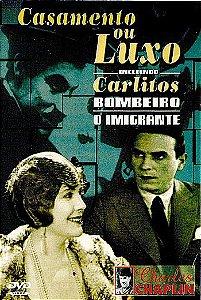 CASAMENTO OU LUXO + CARLITOS - BOMBEIRO / O IMIGRANTE