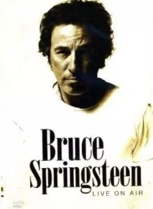 BRUCE SPRINGSTEEN: LIVE ON AIR