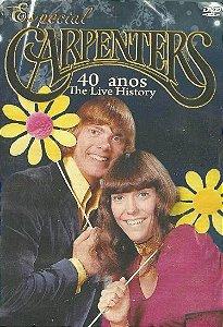 ESPECIAL CARPENTERS: 40 ANOS THE LIVE HISTORY