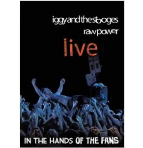 IGGY AND THE STOOGES - RAW POWER LIVE