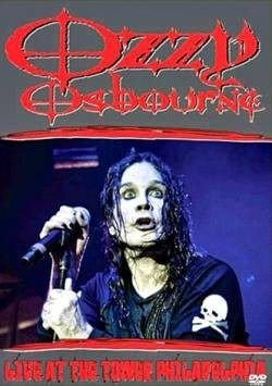 OZZY OSBOURNE: LIVE AT THE TOWER PHILADELPHIA