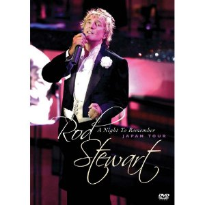 ROD STEWART: A NIGHT TO REMEMBER