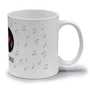 I LOVE MUSIC  - CANECA