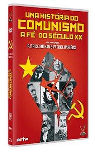UMA HISTÓRIA DO COMUNISMO – A FÉ DO SÉC. XX