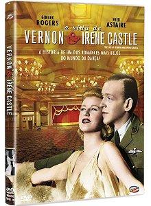 A VIDA DE VERNON E IRENE CASTLE