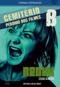 CEMITÉRIO DOS FILMES PERDIDOS B - REDUX