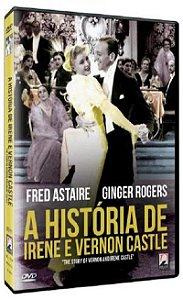 A HISTÓRIA DE IRENE E VERNON CASTLE