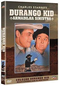 DURANGO KID - ARMADILHA SINISTRA + ALMA DE AVENTUREIRO