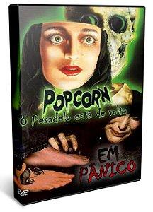 POPCORN  O PESADELO ESTÁ DE VOLTA / EM PÂNICO