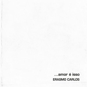 LP ERASMO CARLOS - AMOR É ISSO