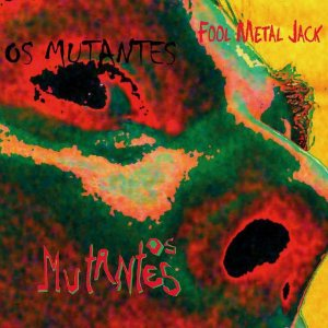 LP OS MUTANTES - FOOL METAL JACK