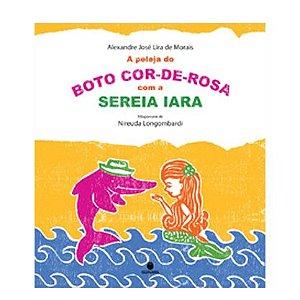 A peleja do boto cor-de-rosa com a sereia Iara