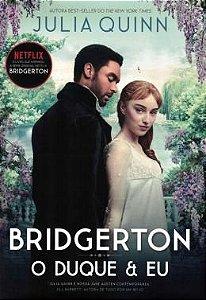 O Duque E Eu - Os Bridgertons Vol. 1
