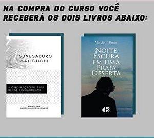 CURSO LIVRE + LIVROS (TSUNESABURO MAKIGUCHI: A CIRCULAÇÃO DE SUAS IDEIAS EDUCACIONAIS e NOITE ESCURA EM UMA PRAIA DESERTA)