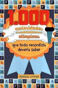 1.000 Curiosidades Olimpicas Que Todo Recordista Deveria Saber