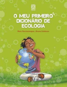 O Meu Primeiro Dicionario De Ecologia