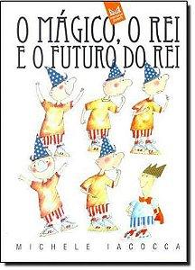 O MAGICO, O REI E O FUTURO DO REI