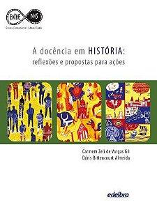A DOCÊNCIA EM HISTORIA: reflexões e propostas para ações - Anos Finais