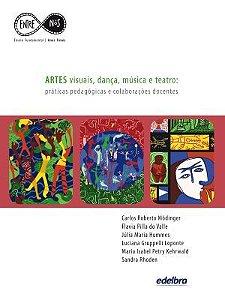 ARTES VISUAIS, DANÇA, MUSICA E TEATRO -práticas pedagógicas e colaborações docentes - Anos Finais
