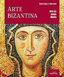ARTE BIZANTINA - ARTE NA IDADE MÉDIA