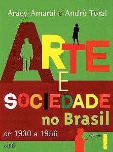 ARTE E SOCIEDADE NO BRASIL - VOL I