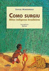 COMO SURGIU: MITOS INDÍGENAS BRASILEIROS