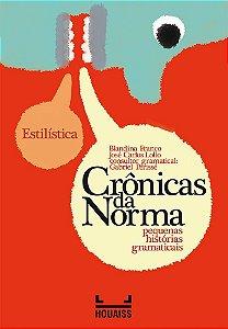 CRÔNICAS DA NORMA PEQUENAS HISTÓRIAS GRAMATICAIS - ESTILÍSTICA