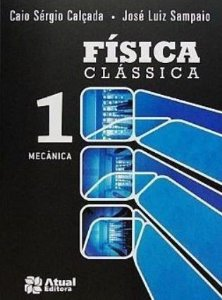 Física Clássica - Volume 1 - Mecânica