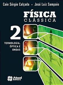 Física Clássica - Volume 2 - Termologia, Óptica e Ondas