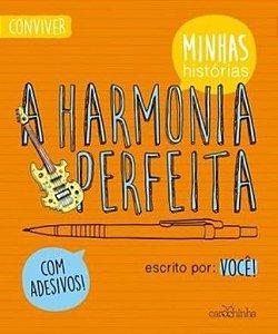 A harmonia perfeita - Série Minhas Histórias