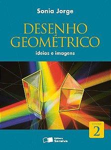 Desenho Geométrico Ideias e Imagens - Volume 2
