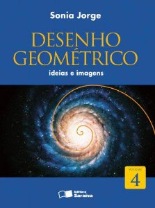 Desenho Geométrico Ideias e Imagens - Volume 4