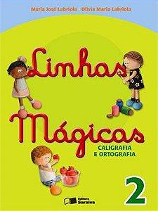 LINHAS MAGICAS - CALIGRAFIA E ORTOGRAFIA - 2º ANO