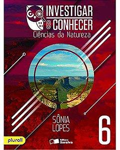 Investigar e Conhecer: Ciências da Natureza 6º ano