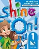 SHINE ON! 1 STUDENT BOOK WITH ONLINE PRACTICE PACK - 1ST ED