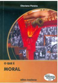 O QUE É MORAL - COLEÇÃO PRIMEIROS PASSOS