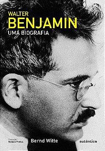 Walter Benjamin -Uma biografia vol. II
