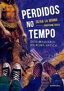 Perdidos no tempo - Dois brasileiros na Roma Antiga