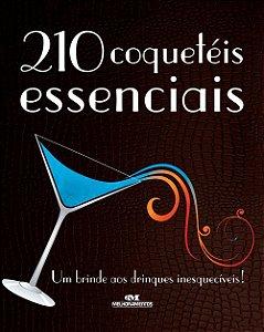 210 Coquetéis Essenciais: um brinde aos drinques inesquecíveis!