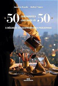 50 RESTAURANTES COM MAIS DE 50 - 5 DÉCADAS DA GASTRONOMIA PAULISTANA