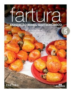 FARTURA: EXPEDIÇÃO BRASIL GASTRONÔMICO, VOL.5