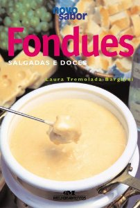 FONDUES SALGADAS E DOCES