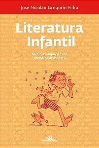 LITERATURA INFANTIL MÚLTIPLAS LINGUAGENS NA FORMAÇÃO DE LEITORES