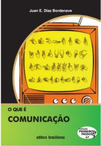 O QUE É COMUNICAÇÃO - COLEÇÃO PRIMEIROS PASSOS
